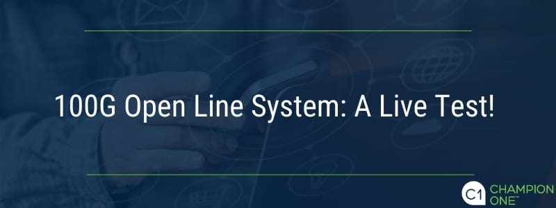 100G Open Line System: A Live Test!