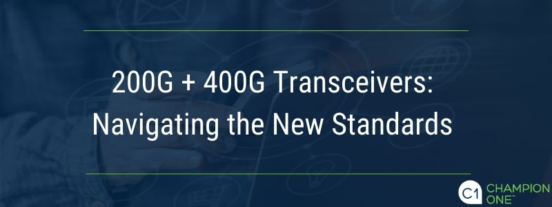 200G+400G Transceivers: Navigating the New Standards