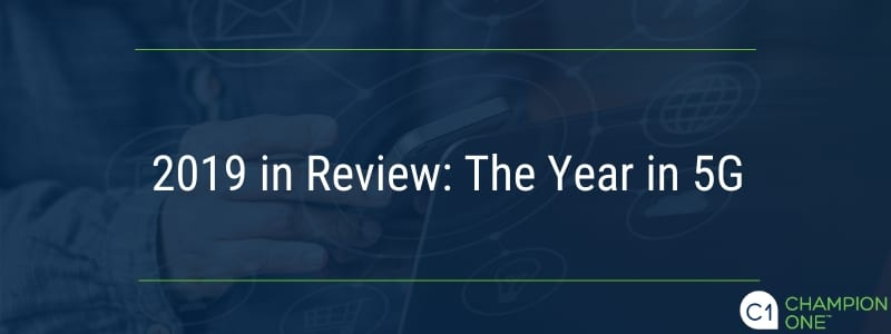 2019 in Review: The Year in 5G