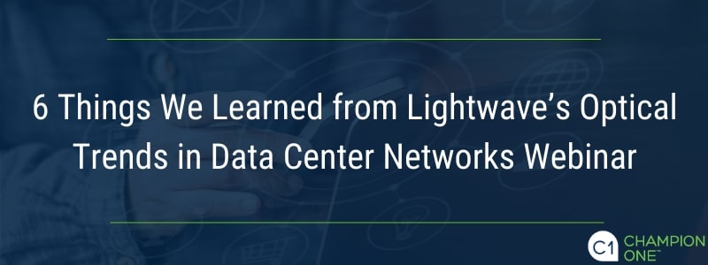 6 Things We Learned from Lightwave's Optical Trends in Data Center Networks Webinar
