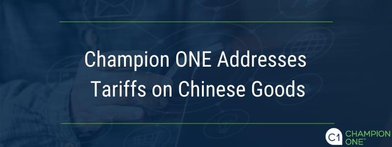 Champion ONE Addresses Tariffs on Chinese Goods