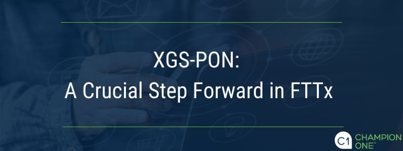 XGS-PON: A Crucial Step Forward in FTTx