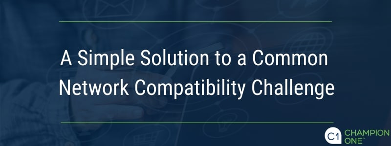 A Simple Solution to a Common Network Compatibility Challenge