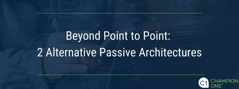 Beyond Point to Point: 2 Alternative Passive Architectures