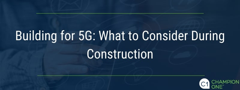 Building for 5G: What to Consider During Construction