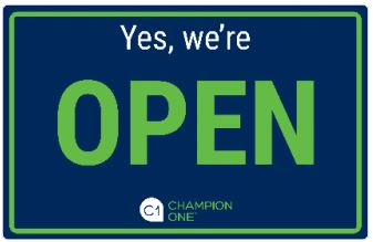 Champion ONE Yes We're Open