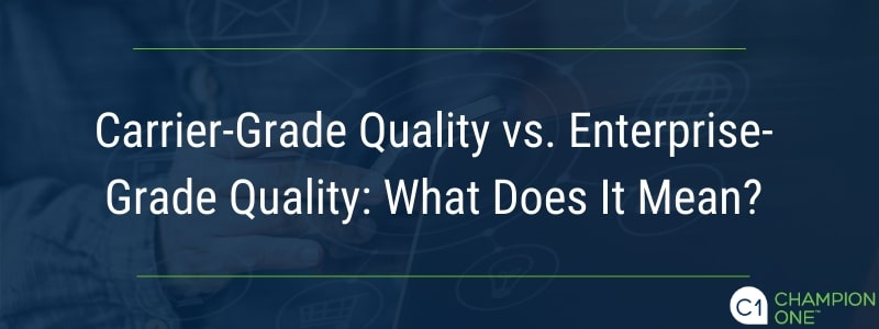 Carrier-Grade Quality vs. Enterprise-Grade Quality: What Does It Mean?
