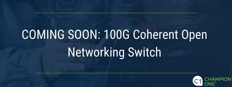 Coming soon: 100G coherent open networking switch