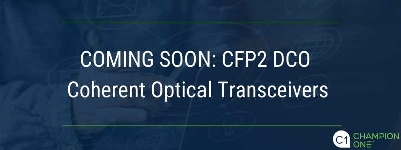Coming soon: cfp2 DCO coherent optical transceivers
