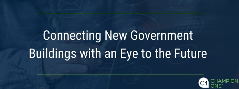 Connecting New Government Buildings with an Eye to the Future