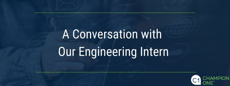 A conversation with our engineering intern