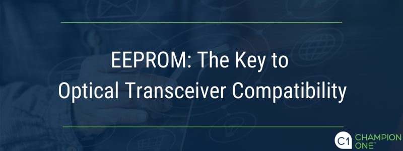 EEPROM: The key to optical transceiver compatibility