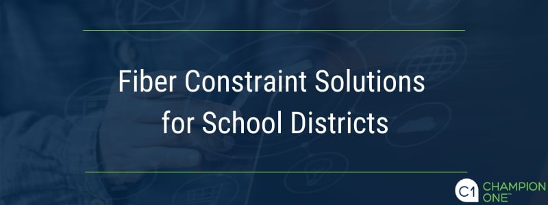 Fiber Constraint Solutions for School Districts