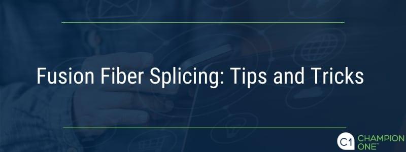 Fusion Fiber Splicing: Tips and Tricks