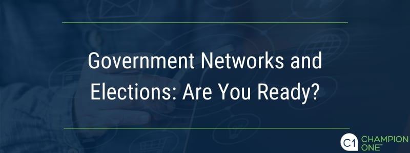 Government Networks and Elections: Are You Ready?