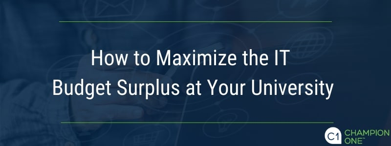 How to Maximize the IT Budget Surplus at Your University
