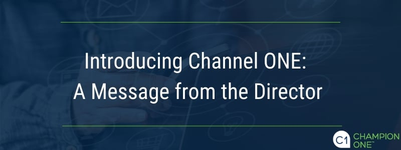 Introducing Channel ONE: A Message from the Director