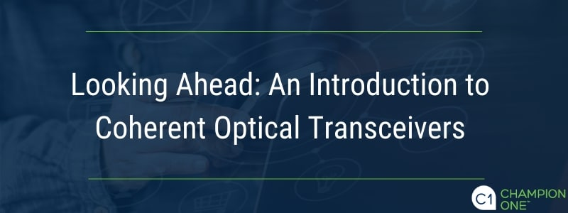 Looking Ahead: An Introduction to Coherent Optical Transceivers