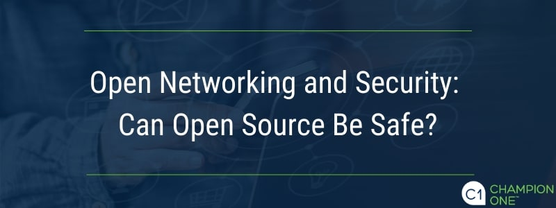 Open Networking and Security: Can Open Source Be Safe?