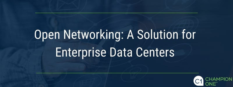 Open Networking: A Solution for Enterprise Data Centers