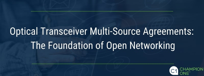 Optical Transceiver Multi-Source Agreements: The Foundation of Open Networking