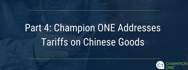 Part 4: Champion ONE Addresses Tariffs on Chinese Goods