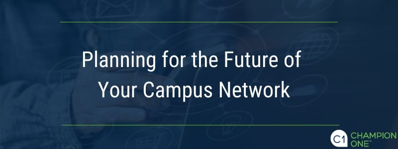 planning for the future of your campus network