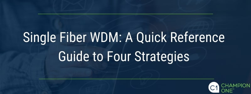 Single Fiber WDM: A Quick Reference Guide to Four Strategies
