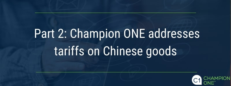 Part 2: Champion ONE addresses tariffs on Chinese goods