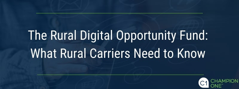 The Rural Digital Opportunity Fund: What Rural Carriers Need to Know