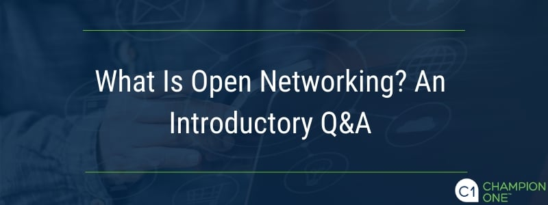 What Is Open Networking? An Introductory Q&A