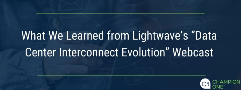 "What We Learned from Lightwave's ""Data Center Interconnect Evolution"" Webcast"