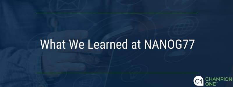 What We Learned at NANOG77